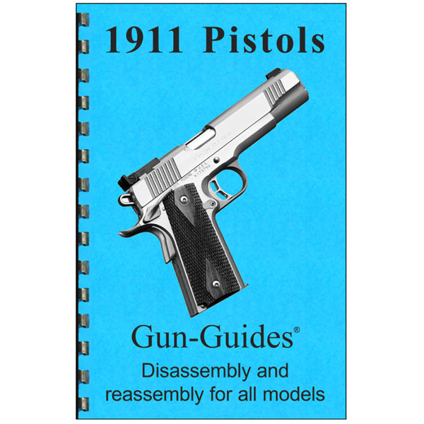 Disassembly / Reassembly Guide for 1911 Series Pistols