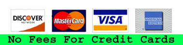 Visa MasterCard Discover and American Express excepted with no fees