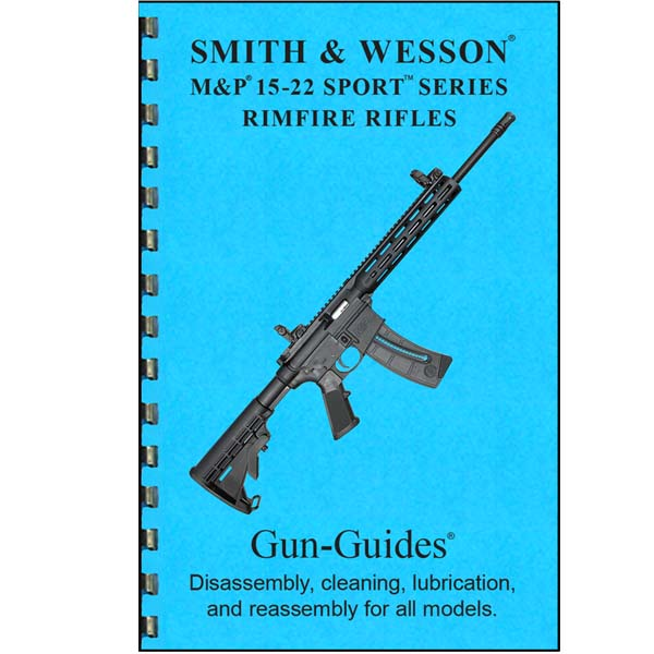 Disassembly / Reassembly Guide for Smith & Wesson M&P 15-22 Sport