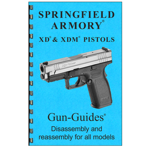 Disassembly / Reassembly Guide for the Springfield XD and XDM