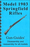 Gun Guide Disassembly Reassembly Guide for the 1903 Springfield Rifle