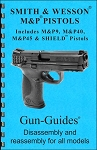 Gun Guides Smith & Wesson M&P & SHIELD Pistols Disassembly/Reassembly Guide