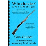 Winchester 1200 & 1300 Disassembly / Reassembly Gun-Guide