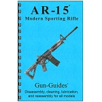 AR-15 Modern Sporting Rifle Disassembly & Reassembly Gun-Guide