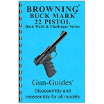 Disassembly / Reassembly Guide for the Browning Buck Mark Pistol Series