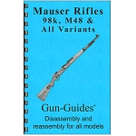 Disassembly / Reassembly Guide for Mauser Rifles 98k, M48 & All Variants