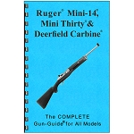 Complete Guide to the Ruger Mini-14, Mini-30 and Deerfield Carbine