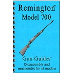 Disassembly / Reassembly Guide for Remington Model 700 Rifles