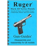 Disassembly / Reassembly Guide to the Ruger Mark III Automatic Pistols