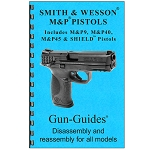 Gun Guides Smith & Wesson M&P & SHIELD Pistols Disassembly / Reassembly Guide