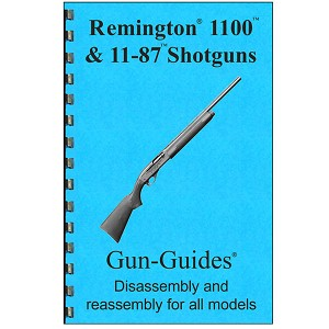 Disassembly / Reassembly Guide for Remington 1100 / 11-87 Shotguns