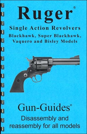 Gun Guides Ruger Revolver Disassembly/Reassembly Guide