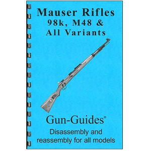 Disassembly / Reassembly Guide for Mauser Rifles 98k , M48 & All Variants