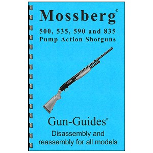 Disassembly / Reassembly Guide for Mossberg 500, 590, and 835 Pump Action Shotguns
